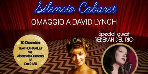 Silencio Cabaret - Omaggio a David Lynch