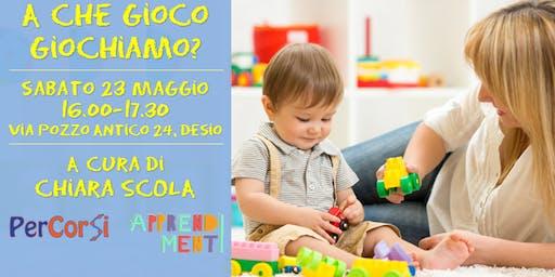 A che gioco giochiamo? Stimola la mente dei tuoi figli attraverso il gioco!