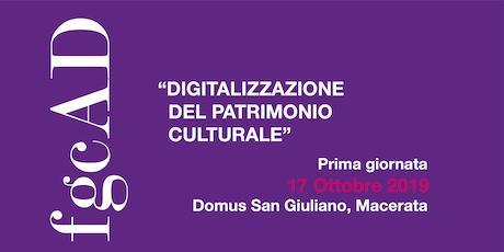 """""""Digitalizzazione del patrimonio culturale"""" 1a giornata biglietti"""