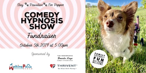 Comedy Hypnosis Show Fundraiser * Stay PAWsitive for Pepper *