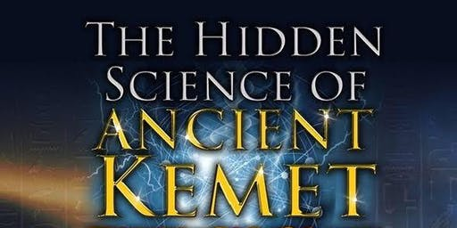 The Hidden Science of Ancient Kemet