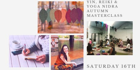 Yin,  Reiki and Yoga Nidra Autumn Masterclass tickets
