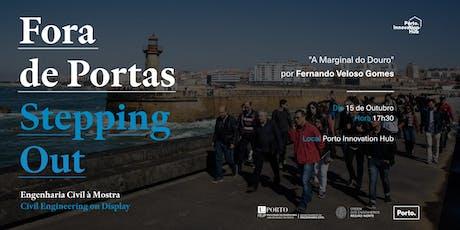 """Ciclo Inovação Fora de Portas   Conferência """"A Marginal do Douro"""" bilhetes"""