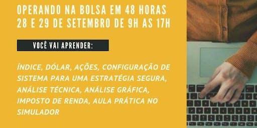 OPERANDO NA BOLSA DE VALORES EM 48 HORAS