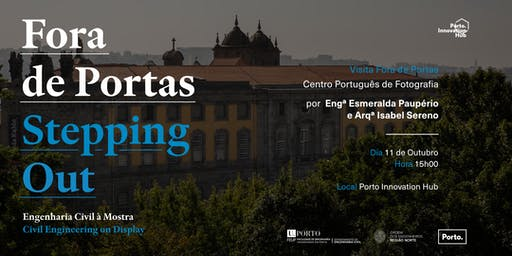 Centro Português Fotografia /Fora de portas /A Engenharia Civil à Mostra