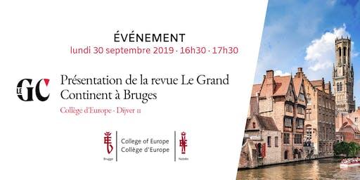 Présentation de la revue Le Grand Continent à Bruges