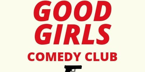 Good girls comedy club