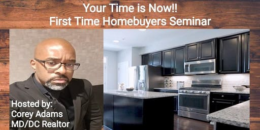 Homebuyers Seminar - Your Time is Now!