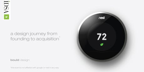 IDSA SF: Nest - A Design Journey From Founding to Acquisition tickets