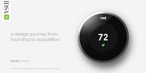 IDSA SF: Nest - A Design Journey From Founding to Acquisition