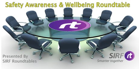 Safety Awareness and Wellbeing Roundtable tickets