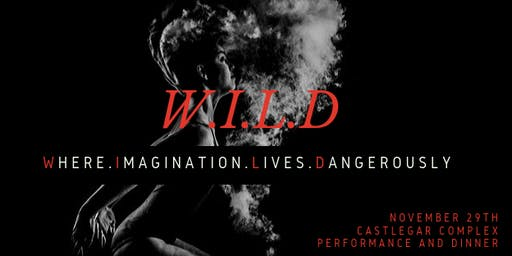 W.I.L.D: Where Imagination Lives Dangerously (Variety Show and Dinner)