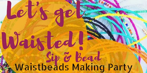 Waistbead Making Party