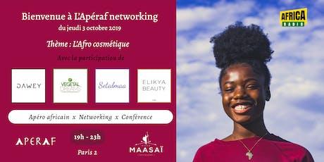 L'Apéraf networking du jeudi 03/10 • L'Afro cosmétique billets