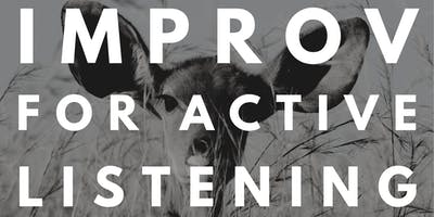 Improv for Active Listening