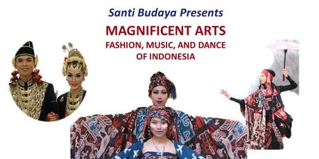 MAGNIFICENT ARTS: FASHION, MUSIC, AND DANCE OF INDONESIA tickets