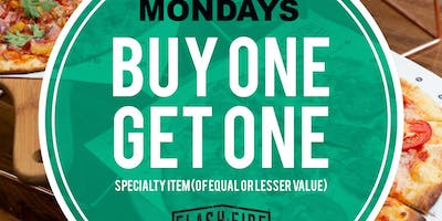 Flash Fire Pizza MONDAYS Buy 1 Get 1 Free Get coupon here