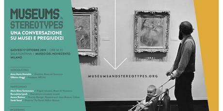 MUSEUMS & STEREOTYPES. Una conversazione su musei e pregiudizi biglietti