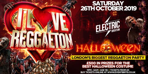 I LOVE REGGAETON 'LONDON'S BIGGEST REGGAETON PARTY' - HALLOWEEN PARTY - SATURDAY 26TH OCTOBER 2019
