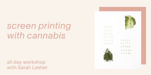 Screen Printing With Cannabis