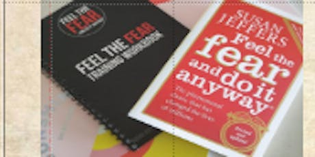 """""""Feel The Fear and Do it Anyway"""" Licensed Training Workshop  tickets"""