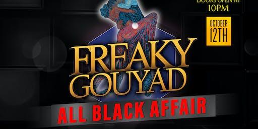 FREAKY GOUYAD : ALL BLACK AFFAIR