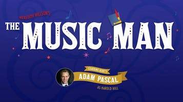 """The Music Man"" Starring Adam Pascal"