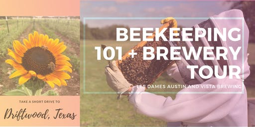 Destination Brewery Tour & Beekeeping 101 Class