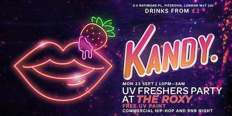 KANDY @ The Roxy (£2 DRINKS) UV Freshers Party tickets