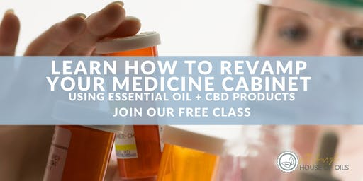 Learn How to Revamp Your Medicine Cabinet Using CBD + Essential Oils
