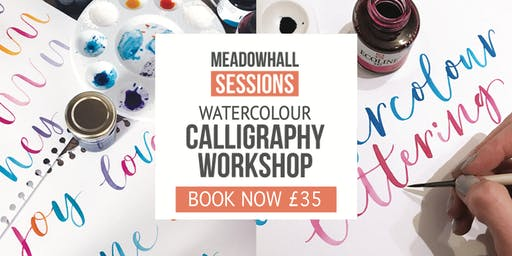 The  Calligraphy Sessions Meadowhall - Watercolour Calligraphy