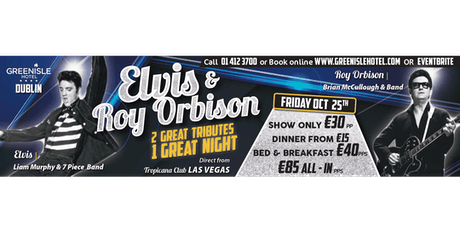 The Green Isle Hotel Presents Elvis Presley & Roy Orbison tickets