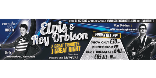 The Green Isle Hotel Presents Elvis Presley & Roy Orbison