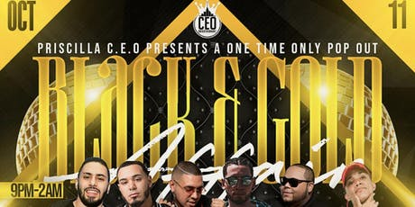 """Priscilla C.E.O Presents a One time only Pop out """"Black  & Gold affair"""" tickets"""