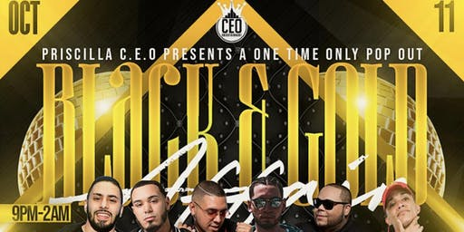 """Priscilla C.E.O Presents a One time only Pop out """"Black  & Gold affair"""""""
