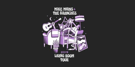 Mike Mains & The Branches Living Room Tour - Houston, TX tickets