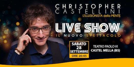 LIVE SHOW - IL NUOVO SPETTACOLO DI CHRISTOPHER CASTELLINI - SABATO 28 SETTEMBRE 2019 ORE 20.45 biglietti