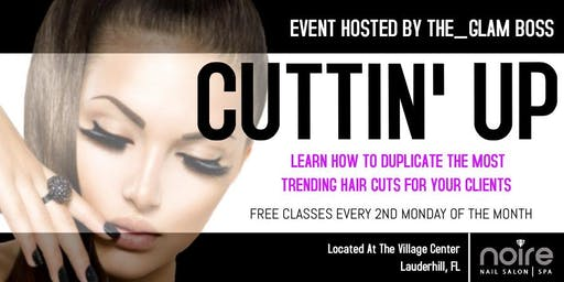 Cuttin Up - Learn how to cut the most trending hair styles - Live demo