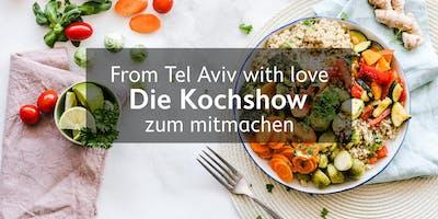 From Tel Aviv with love - Die Spezialitäten der Levante