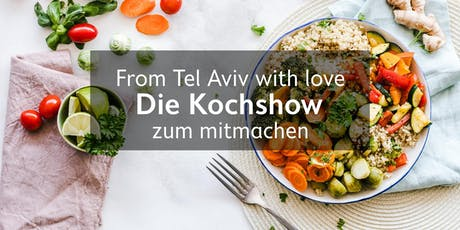 From Tel Aviv with love - Die Spezialitäten der Levante Tickets