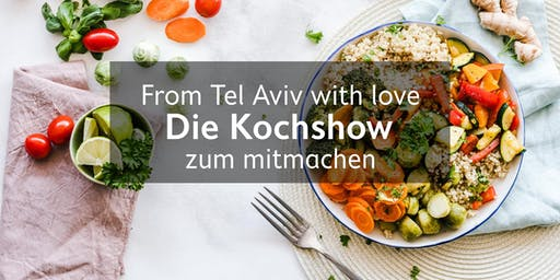 From Tel Aviv with love - Die Spezialitäten der Levante