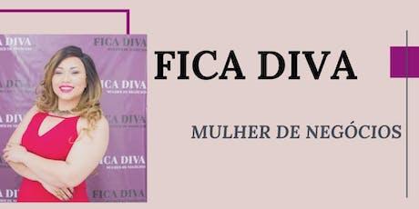 FICA DIVA - Mulher de Negócios ingressos