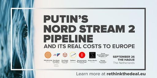 Conference: Putin's Nord Stream 2 Pipeline and Its Real Costs to Europe