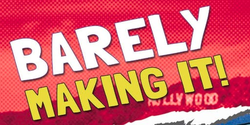 Barely Making It LA - $5 Stand-Up Show! Comedy Central/NBC/CBS & MORE!