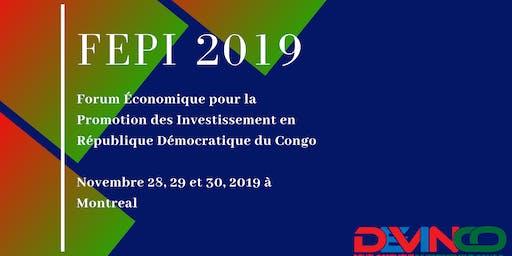 FORUM ÉCONOMIQUE POUR LA PROMOTIONS DES INVESTISSEMENTS EN RDC (FEPI) 2019