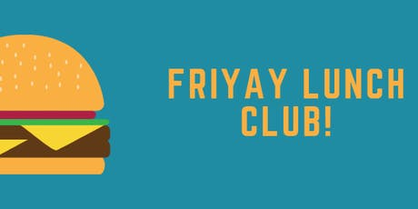 FRIYAY ... Networking Lunch Club! tickets