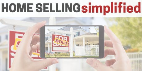 Home Selling SIMPLIFIED - From Planning to Packing and Everything in Between tickets