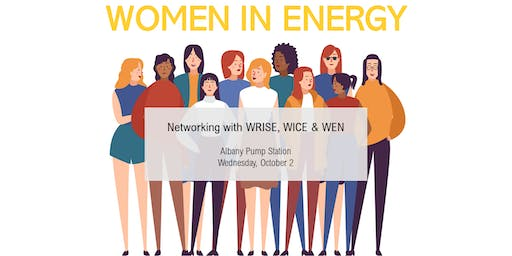 Capital Region Women in Energy Networking with WRISE, WICE and WEN