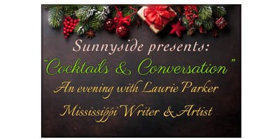 """Cocktails & Conversation"" ~ An Evening with Laurie Parker"