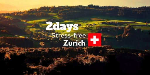 2 Days Stress-Free Zurich with PositiveTom